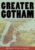 Greater Gotham : A History of New York City From 1898 to 1919