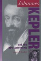 Johannes Kepler and the New Astronomy