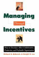 Managing Through Incentives