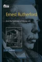 Ernest Rutherford: And the Explosion of Atoms (Oxford Portraits in Science)