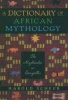 A Dictionary of African Mythology