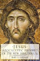 Jesus, Apocalyptic Prophet of the New Millennium