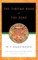 The Tibetan Book of the Dead; Or, The After-death Experiences on the Bardo Plane
