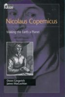 Nicolaus Copernicus: Making the Earth A Planet (Oxford Portraits in Science)