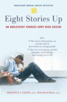 Eight stories up : an adolescent chooses hope over suicide