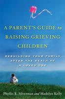 A Parent's Guide to Raising Grieving Children