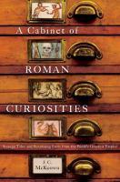 A Cabinet of Roman Curiosities