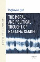 The Moral and Political Thought of Mahatma Gandhi