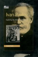 Ivan Pavlov: Exploring the Animal Machine (Oxford Portraits in Science)
