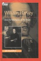 William Harvey: And the Mechanics of the Heart (Oxford Portraits in Science)