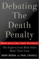 Debating the Death Penalty: Should America Have Capital Punishment? : the Experts on Both Sides Make Their Best Case