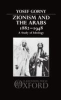 Zionism and the Arabs, 1882-1948