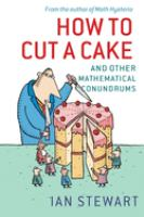 How to Cut A Cake, and Other Mathematical Conundrums
