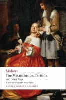 The Misanthrope, Tartuffe and Other Plays