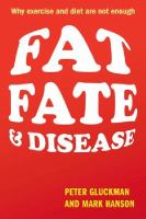 Fat, Fate, & Disease