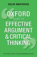 The Oxford Guide to Effective Argument and Critical Thinking