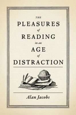 The Pleasures of Reading in the age of distraction