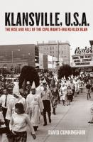 Klansville, U.S.a: The Rise And Fall Of The Civil Rights-Era Ku Klux Klan