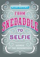 From Skedaddle to Selfie
