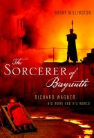 The Sorcerer of Bayreuth
