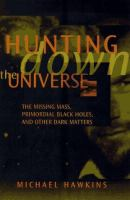 Hunting Down the Universe