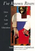 I've Known Rivers: Lives of Loss and Liberation