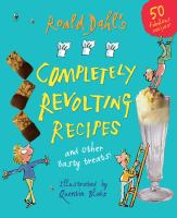 Roald Dahl's Completely Revolting Recipes