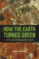 How the Earth Turned Green