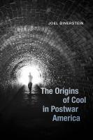 The Origins of Cool in Postwar America