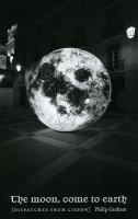 The Moon, Come to Earth