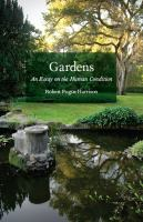 Gardens : an essay on the human condition