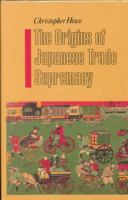 The Origins of Japanese Trade Supremacy