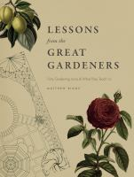 Lessons From the Great Gardeners