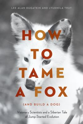 Cover image for How to Tame A Fox (and Build A Dog)