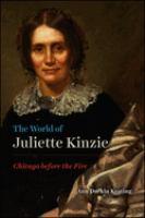 The World of Juliette Kinzie