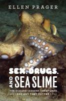 Sex, Drugs, and Sea Slime