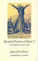 Mystical Poems of Rūmī 1