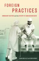 Foreign practices : immigrant doctors and the history of Canadian medicare