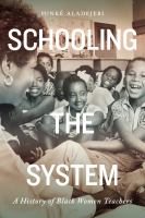 Schooling the System : A History of Black Women Teachers