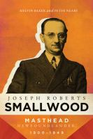 Joseph Roberts Smallwood : Masthead Newfoundlander, 1900-1949
