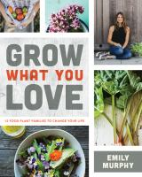 Cover of Grow What You Love: 12 Foo