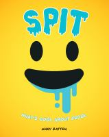 Spit : what's cool about drool