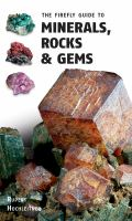 The Firefly Guide to Minerals, Rocks & Gems