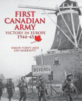 First Canadian Army : victory in Europe, 1944-45