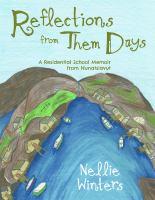Reflections From Them Days: A Residential School Memoir From Nunatsiavut