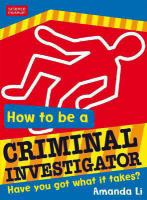 How to Be A Criminal Investigator