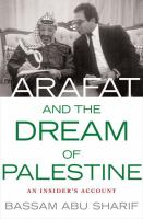 Arafat and the Dream of Palestine