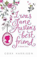 I Was Jane Austen's Best Friend