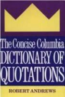 The Concise Columbia Dictionary of Quotations