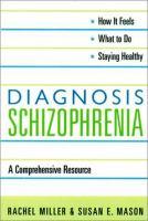 Diagnosis : Schizophrenia